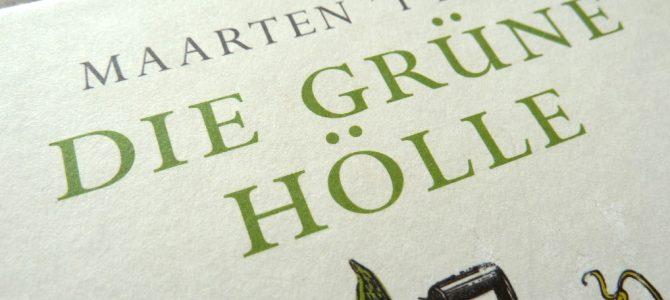 """Nachgelesen: """"Die grüne Hölle"""" von Maarten't Hart"""