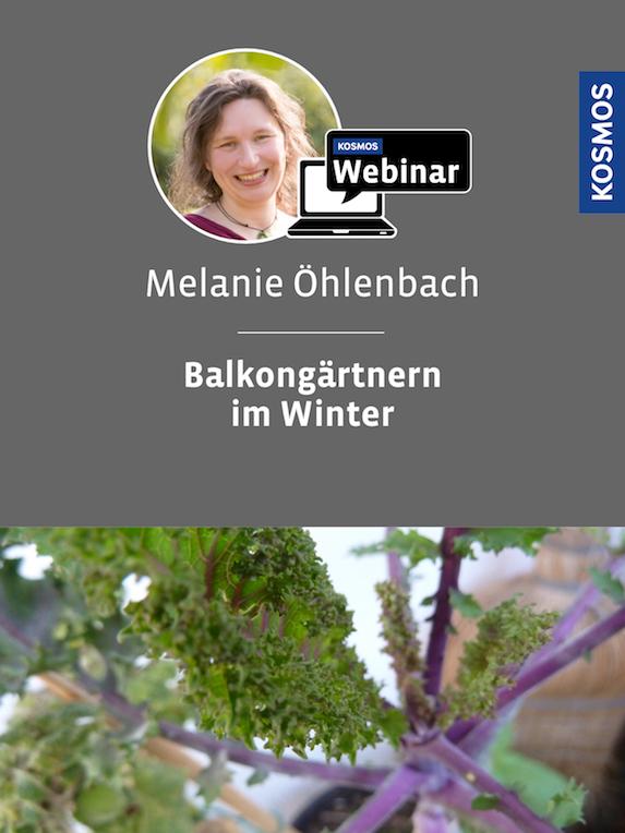 Kosmos-Webinar Balkongärtnern im Winter mit Melanie Öhlenbach