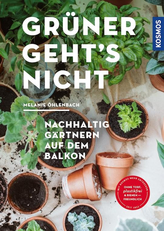 """Cover von """"Grüner geht's nicht. Nachhaltig gärtnern auf dem Balkon"""" von Melanie Öhlenbach"""