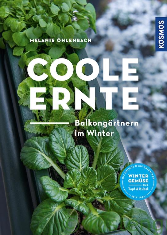 """Cover von """"Coole Ernte. Balkongärtnern im Winter"""" von Melanie Öhlenbach, Kosmos 2021"""